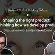 Shaping The Right Product: Rethinking how we develop products –with Emilijan Sekulovski & Kevin R.