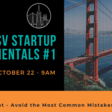 Startup Fundamentals #1/3: Start Right- Avoid Common Mistakes & Pitfalls | Meetup