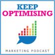 Keep Optimising Marketing Podcast – everything to do with the Keep Optimising Podcast
