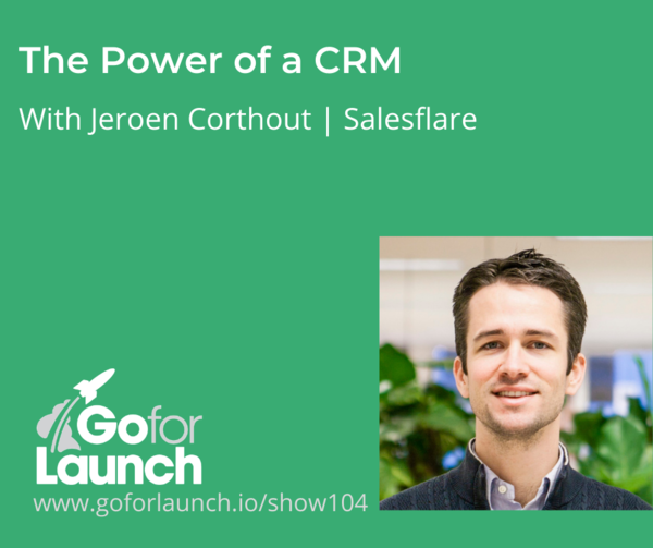 The Power of a CRM | With Jeroen Corthout of Salesflare