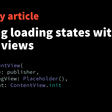 Handling Loading States Within SwiftUI Views