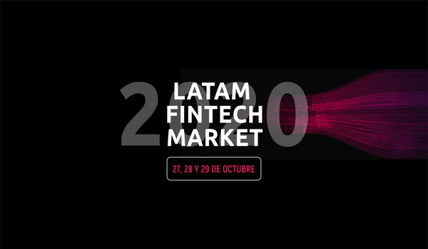 Gran Evento de Tecnología Financiera: Latam Fintech Market 2020