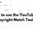 How to use the YouTube Copyright Match Tool