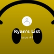Ryan's List - Issue #4 | Revue