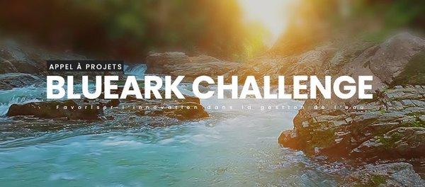 BlueArk Challenge : plus qu'une dizaine de jours pour participer (06.11.2020)!