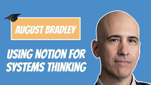 Student Mindset Podcast: August Bradley on Notion for Systems Thinking