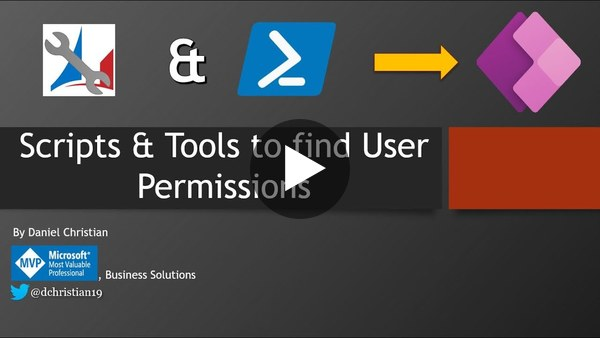 Power Apps: Scripts And Tools To Find User Permissions by Daniel Christian