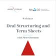 Angel Forum Society | Deal Structuring and Term Sheet Webinar