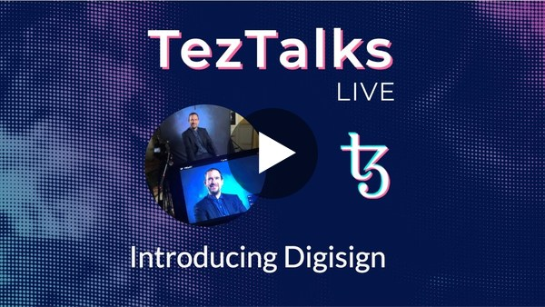 TezTalks #13 - Digisign