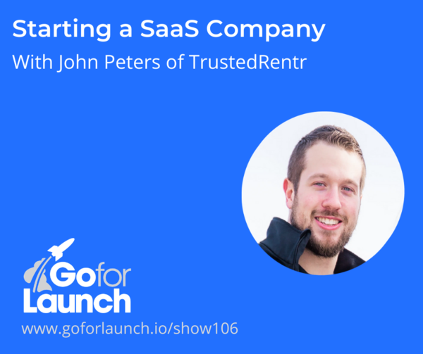 Starting a SaaS Company with John Peters of TrustedRentr