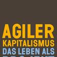 Timo Daum, Agiler Kapitalismus. Das Leben als Projekt.