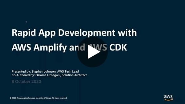 Rapid Application Development Deep Dive with AWS Amplify and AWS CDK - AWS Online Tech Talks