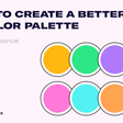 How To Create A Better UI Color Palette