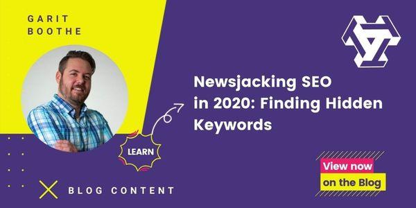 Newsjacking SEO in 2020: Finding Hidden Keywords