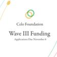 Wave III of the Celo Foundation Grants Program