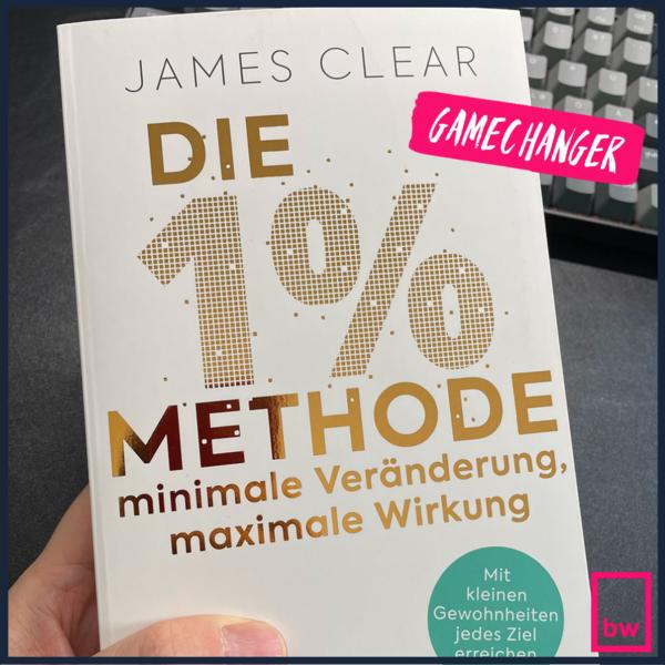 Die 1 % Methode - oder in Englisch: Atomic Habits