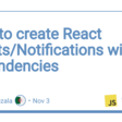 How to create React Toasts/Notifications with 0 dependencies - DEV
