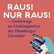« Raus! Nur Raus! » Sur les chemins de la littérature à Hambourg