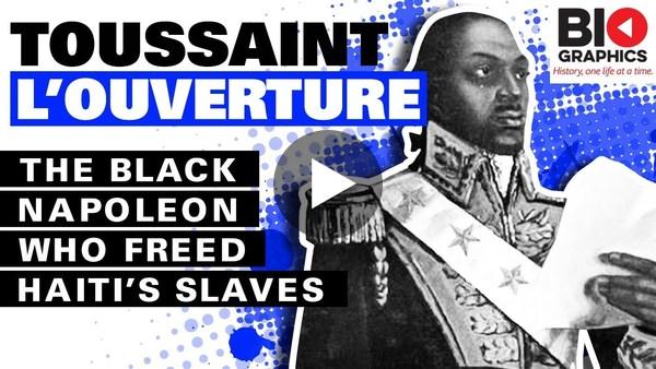 Toussaint L'Ouverture: the Black Napoleon who Freed Haiti's Slaves