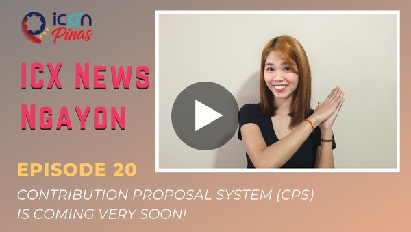 ICX News Ngayon Episode 20: ICON Contribution Proposal System (CPS) Is Coming Very Soon!