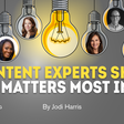 7 Content Experts Share What Matters Most in 2021