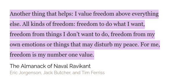 I think everyone craves for freedom in some sort of way, but it was interesting to learn Naval's perspective of it.