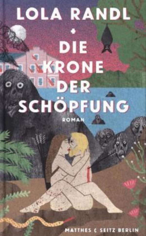 """Lola Randl """"Die Krone der Schöpfung""""  214 Seiten, Verlag: Matthes & Seitz Berlin ISBN: 978-3-75180-010-5"""