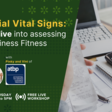 Financial Vital Signs: Deep Dive into Assessing Your Business Fitness