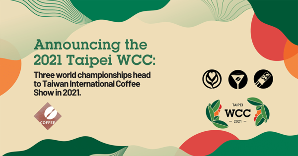 The 2021 World Coffee Championships Are Heading To Taipei