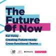 The FON Series - Creating Future-ready Cross-functional Teams, with Kai Haley