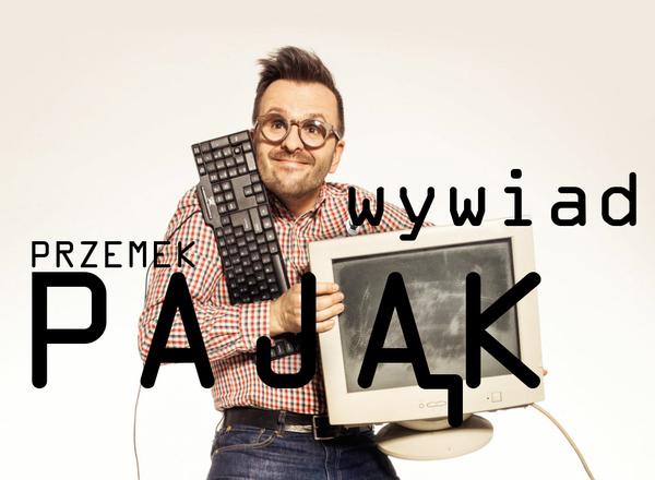 Przemek Pająk - CEO grupy Spider's Web