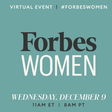 2020 Forbes Power Women's Summit (FREE) Virtual Event | December 9, 2020