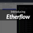 Introducing Etherflow