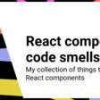 React component code smells | anton gunnarsson