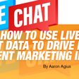 How to Use Live Chat Data to Drive New Content Marketing Ideas