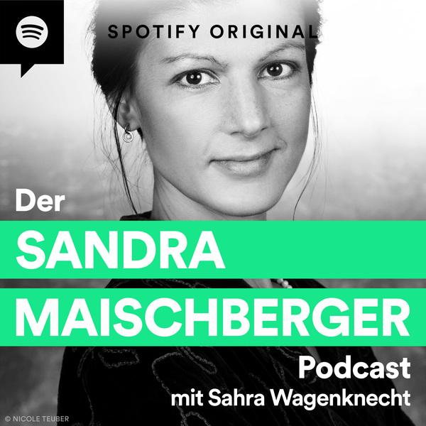 Dr. Sahra Wagenknecht - Der Sandra Maischberger Podcast