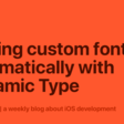 Scaling Custom Fonts Automatically With Dynamic Type