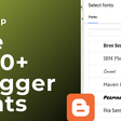 How to find and use Blogger's 1000+ fonts