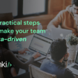 5 Practical Steps to Make Your Team Data-Driven