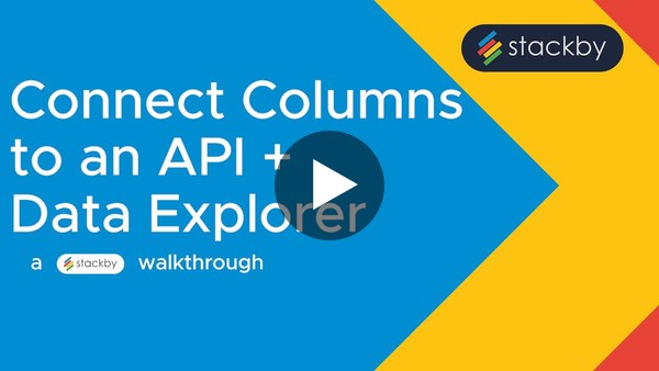 Connect columns to an API + Data Explorer in Stackby