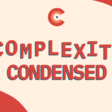 Complexity Condensed