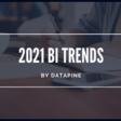 See Top 10 Analytics & Business Intelligence Trends For 2021