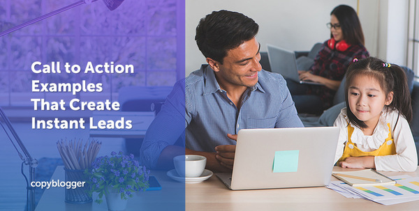20 Call to Action Examples that Create Instant Leads