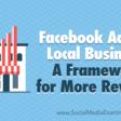 Facebook Ads for Local Businesses: A Framework for More Revenue