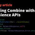 Extending Combine With Convenience APIs
