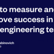 How to measure and improve success in your engineering team