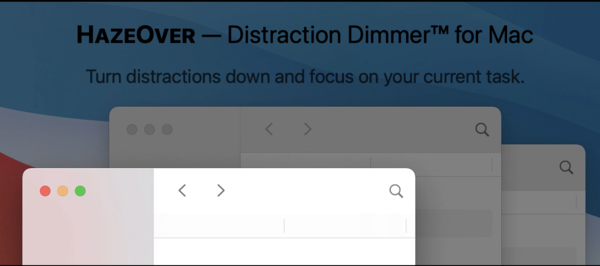 HazeOver — Distraction dimmer for Mac
