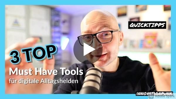 3 Must have Tools für digitale Alltagshelden