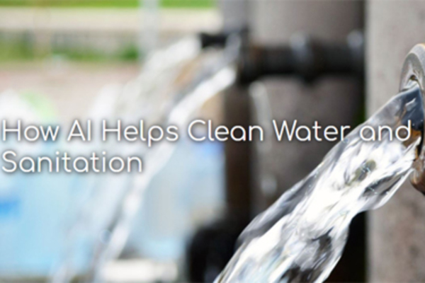 How AI Helps Clean Water And Sanitation