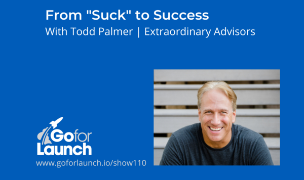 "From ""Suck"" to Success—With Todd Palmer"